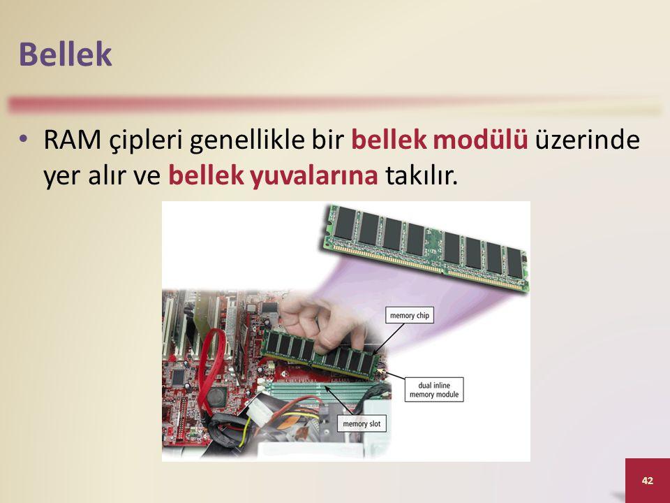 Bellek • RAM çipleri genellikle bir bellek modülü üzerinde yer alır ve bellek yuvalarına takılır. 42