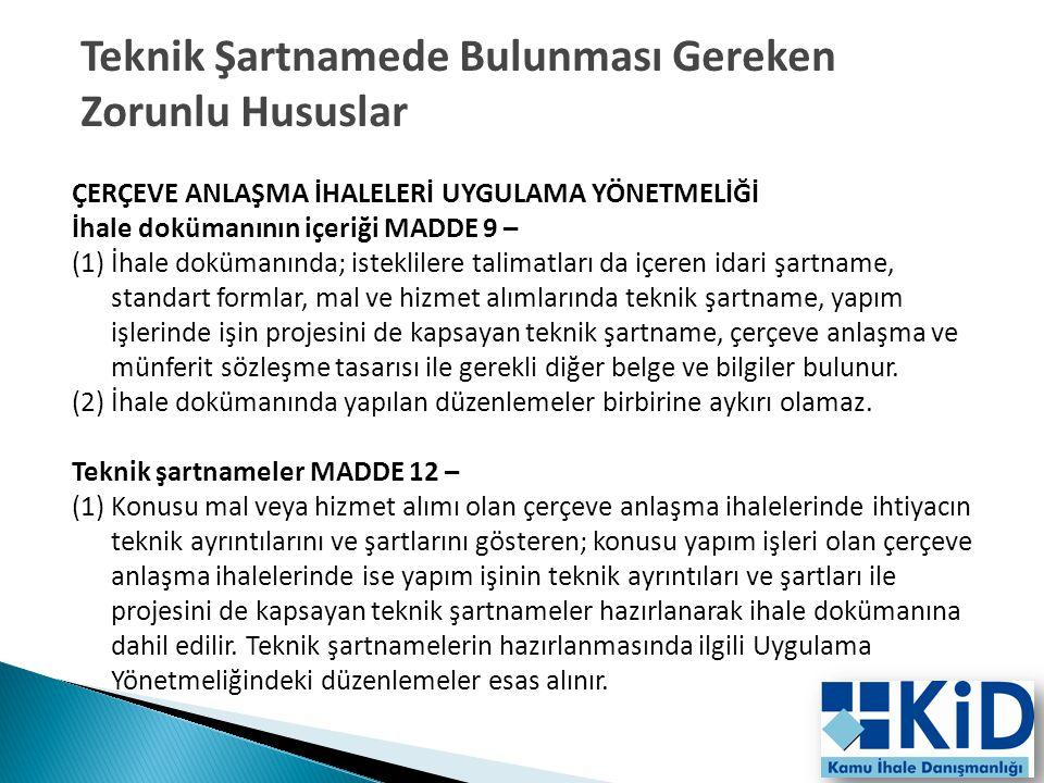 38 ÇERÇEVE ANLAŞMA İHALELERİ UYGULAMA YÖNETMELİĞİ İhale dokümanının içeriği MADDE 9 – (1) İhale dokümanında; isteklilere talimatları da içeren idari ş