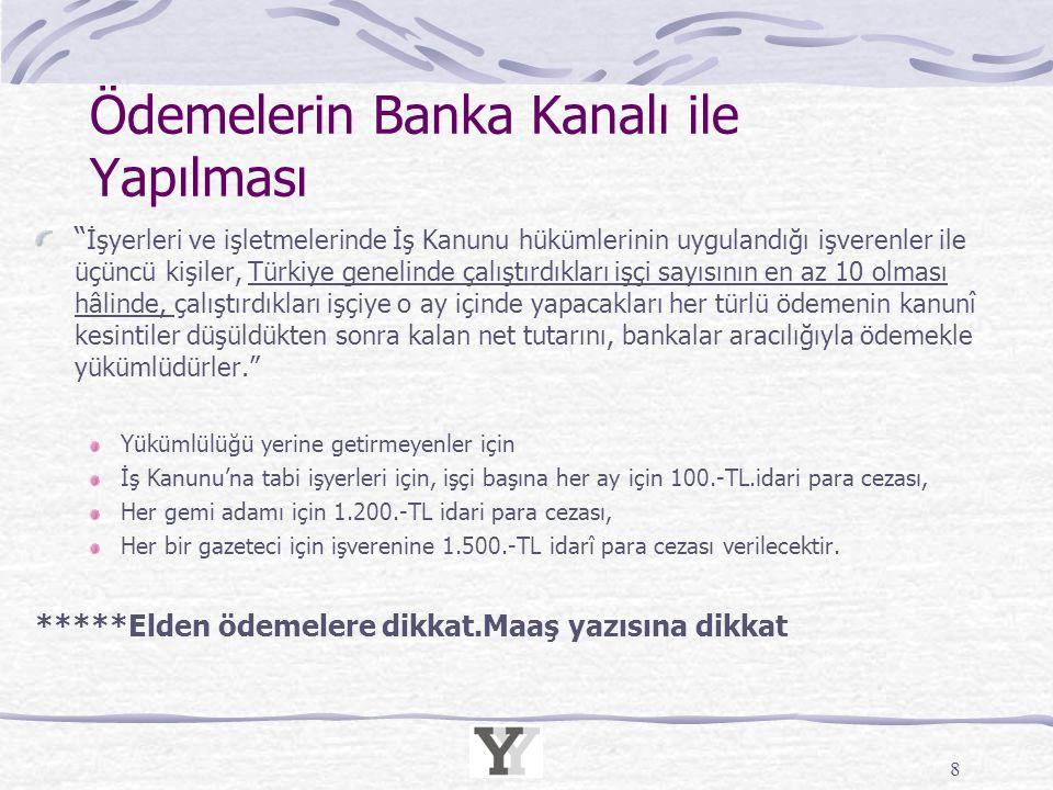 """Ödemelerin Banka Kanalı ile Yapılması """" İşyerleri ve işletmelerinde İş Kanunu hükümlerinin uygulandığı işverenler ile üçüncü kişiler, Türkiye genelind"""
