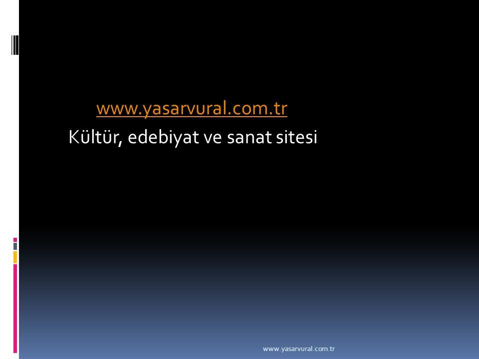 Kültür, edebiyat ve sanat sitesi www.yasarvural.com.tr