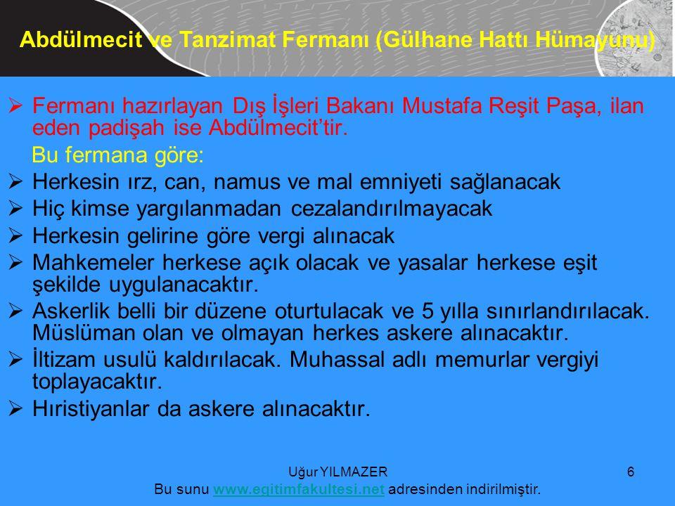  Fermanı hazırlayan Dış İşleri Bakanı Mustafa Reşit Paşa, ilan eden padişah ise Abdülmecit'tir.