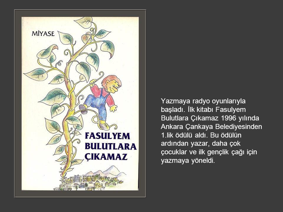 Yazmaya radyo oyunlarıyla başladı. İlk kitabı Fasulyem Bulutlara Çıkamaz 1996 yılında Ankara Çankaya Belediyesinden 1.lik ödülü aldı. Bu ödülün ardınd