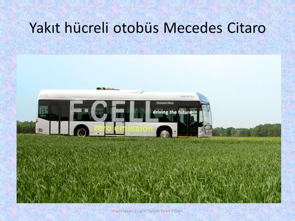 Yakıt hücreli otobüs Mecedes Citaro Hazırlayan:Engin Tunçel Yakıt Pilleri