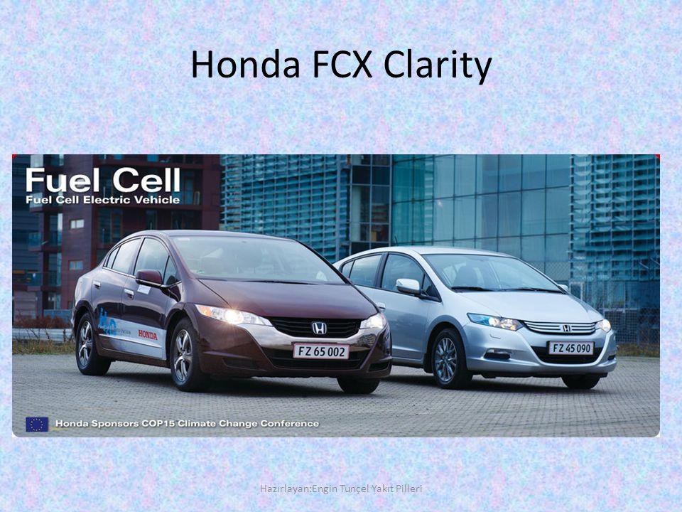 Honda FCX Clarity Hazırlayan:Engin Tunçel Yakıt Pilleri