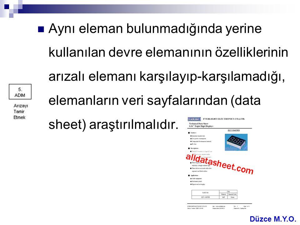  Aynı eleman bulunmadığında yerine kullanılan devre elemanının özelliklerinin arızalı elemanı karşılayıp-karşılamadığı, elemanların veri sayfalarında