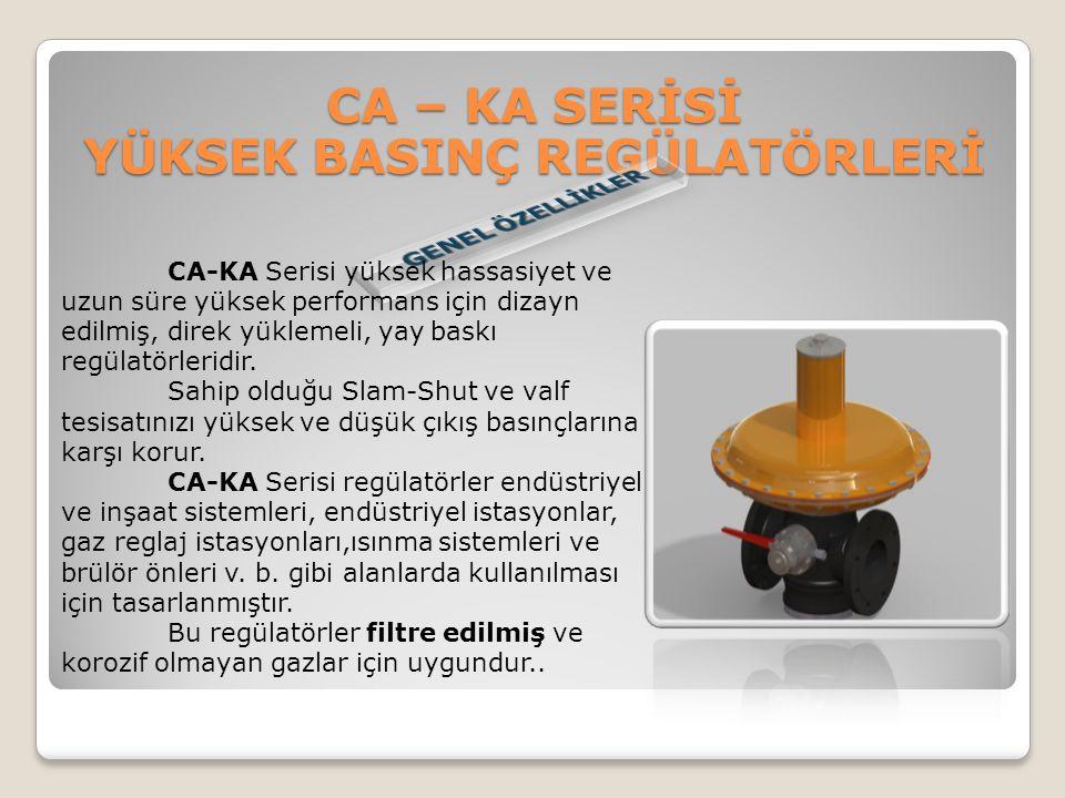 CA-KA Serisi yüksek hassasiyet ve uzun süre yüksek performans için dizayn edilmiş, direk yüklemeli, yay baskı regülatörleridir. Sahip olduğu Slam-Shut