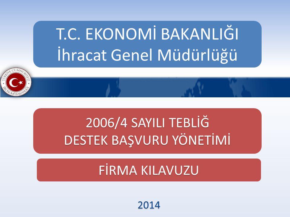 2014 2006/4 SAYILI TEBLİĞ DESTEK BAŞVURU YÖNETİMİ FİRMA KILAVUZU T.C.