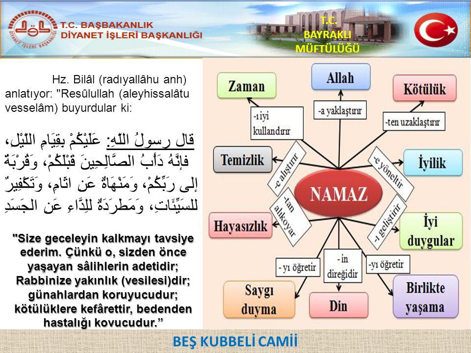 Hz. Bilâl (radıyallâhu anh) anlatıyor: