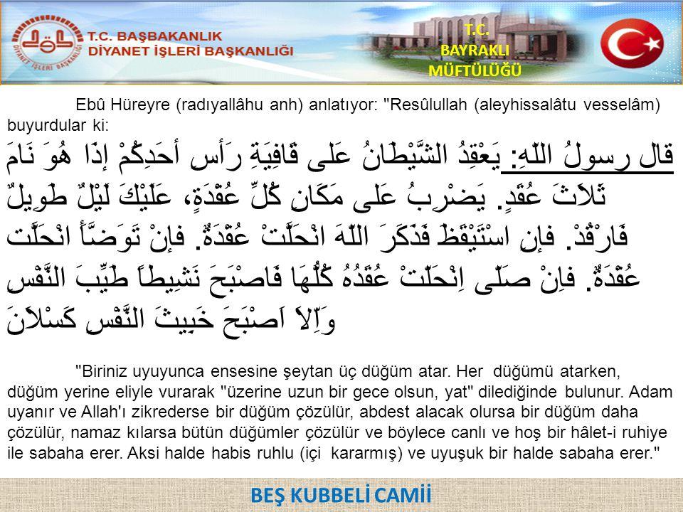 Ebû Hüreyre (radıyallâhu anh) anlatıyor: