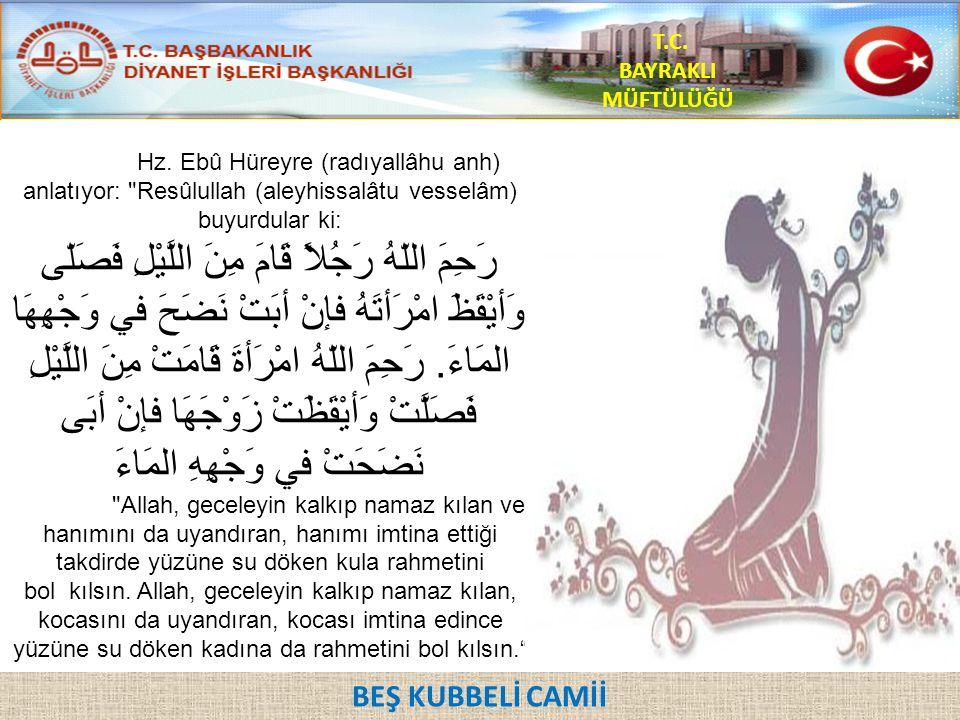 Hz. Ebû Hüreyre (radıyallâhu anh) anlatıyor: