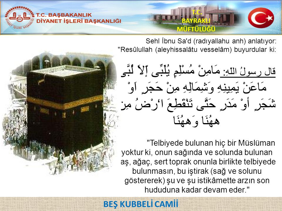 Sehl İbnu Sa'd (radıyallahu anh) anlatıyor: