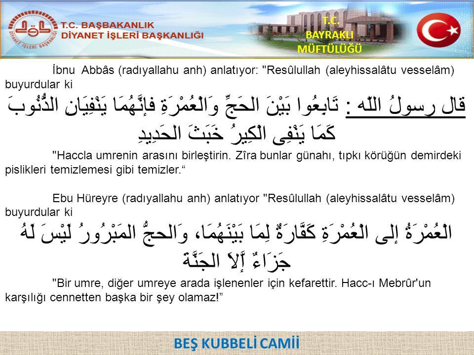 İbnu Abbâs (radıyallahu anh) anlatıyor:
