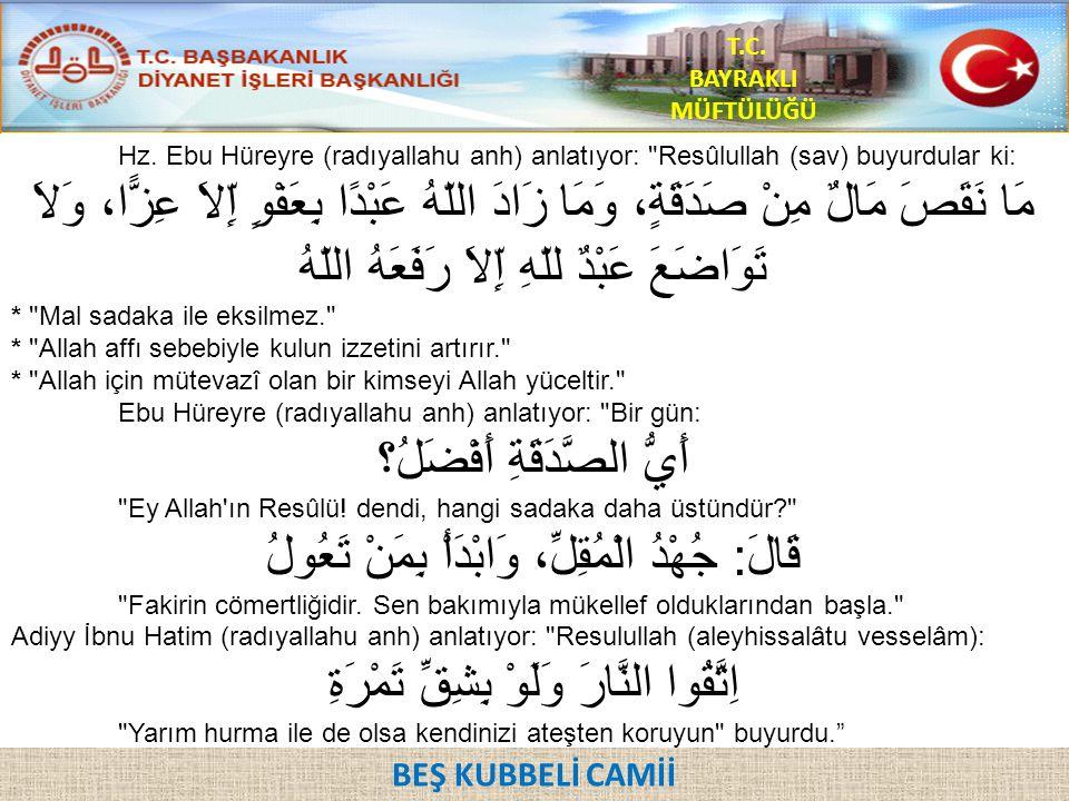 Hz. Ebu Hüreyre (radıyallahu anh) anlatıyor: