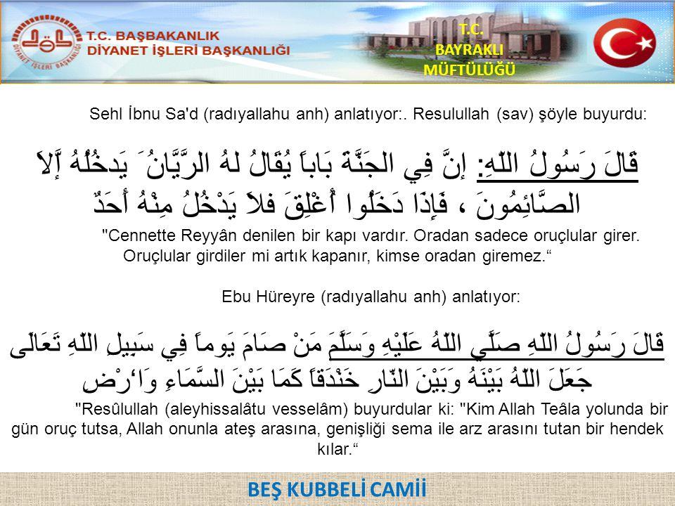 Sehl İbnu Sa'd (radıyallahu anh) anlatıyor:. Resulullah (sav) şöyle buyurdu: قَالَ رَسُولُ اللّهِ: إنَّ فِي الجَنَّةَ بَاباً يُقَالُ لهُ الرَّيَّانُ َ