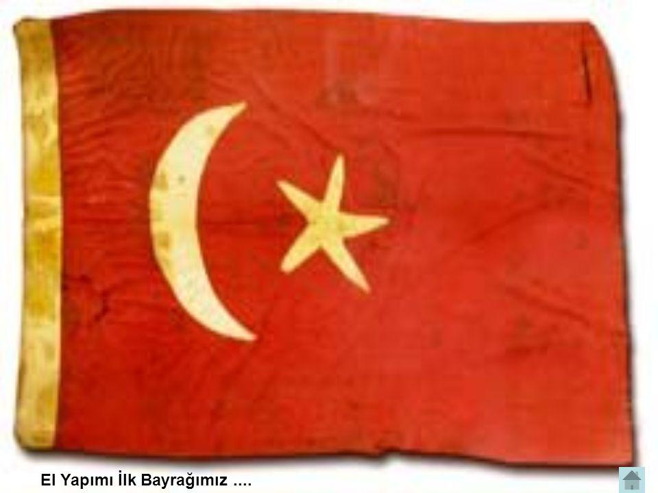 El Yapımı İlk Bayrağımız....