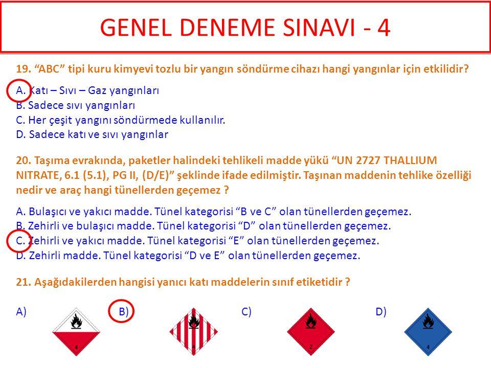 """21. Aşağıdakilerden hangisi yanıcı katı maddelerin sınıf etiketidir ? A) B) C) D) 20. Taşıma evrakında, paketler halindeki tehlikeli madde yükü """"UN 27"""