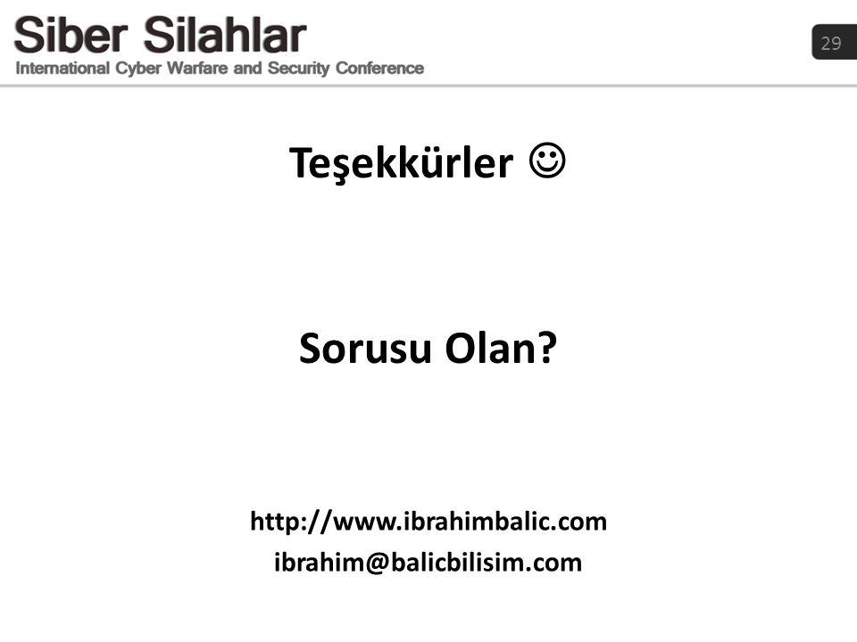 29 Sorusu Olan? Teşekkürler  http://www.ibrahimbalic.com ibrahim@balicbilisim.com