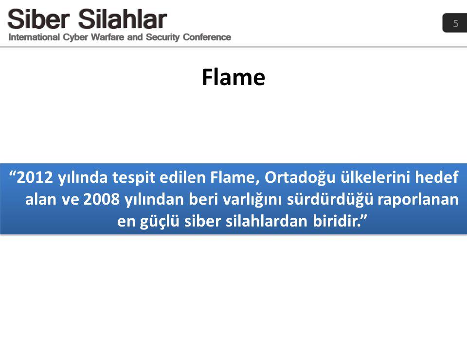 """5 Flame """"2012 yılında tespit edilen Flame, Ortadoğu ülkelerini hedef alan ve 2008 yılından beri varlığını sürdürdüğü raporlanan en güçlü siber silahla"""