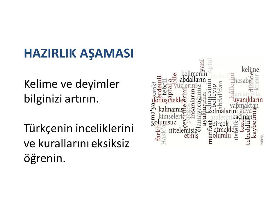 HAZIRLIK AŞAMASI Kelime ve deyimler bilginizi artırın. Türkçenin inceliklerini ve kurallarını eksiksiz öğrenin.