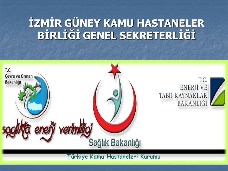 İZMİR GÜNEY KAMU HASTANELER BİRLİĞİ GENEL SEKRETERLİĞİ Türkiye Kamu Hastaneleri Kurumu