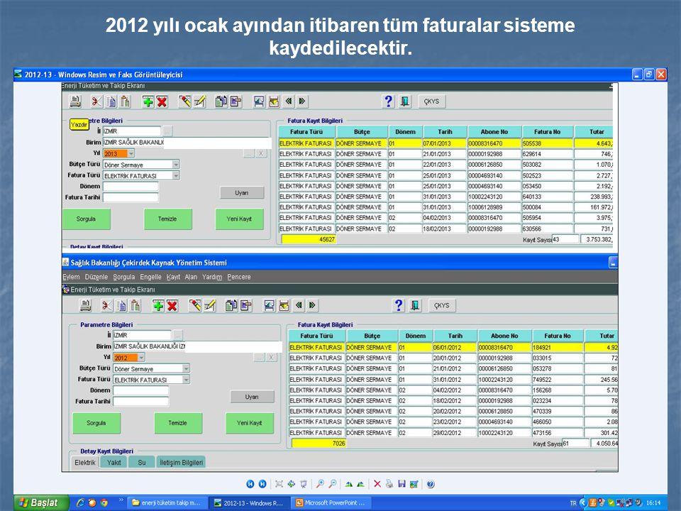 2012 yılı ocak ayından itibaren tüm faturalar sisteme kaydedilecektir.