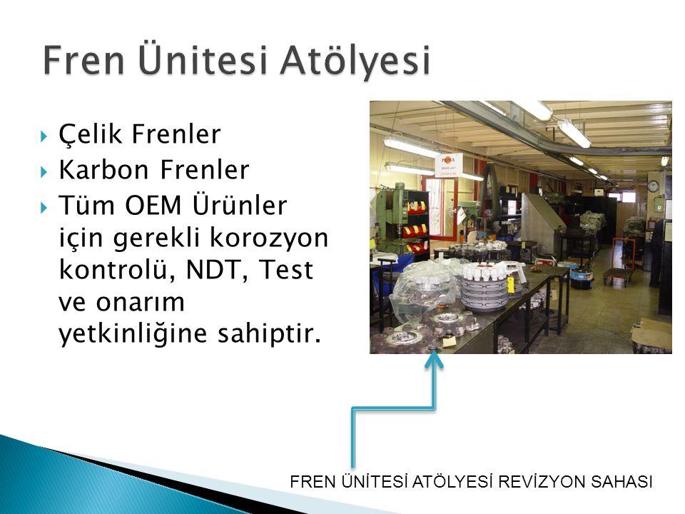  Çelik Frenler  Karbon Frenler  Tüm OEM Ürünler için gerekli korozyon kontrolü, NDT, Test ve onarım yetkinliğine sahiptir. FREN ÜNİTESİ ATÖLYESİ RE