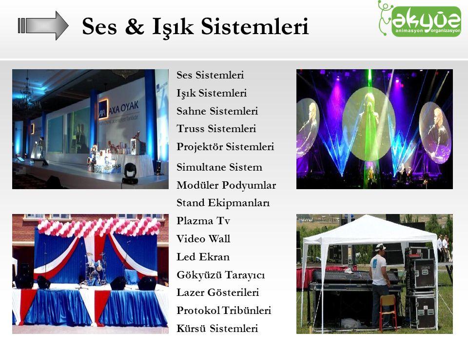 Ses Sistemleri Işık Sistemleri Sahne Sistemleri Truss Sistemleri Projektör Sistemleri Simultane Sistem Modüler Podyumlar Stand Ekipmanları Plazma Tv Video Wall Led Ekran Gökyüzü Tarayıcı Lazer Gösterileri Protokol Tribünleri Kürsü Sistemleri Ses & Işık Sistemleri