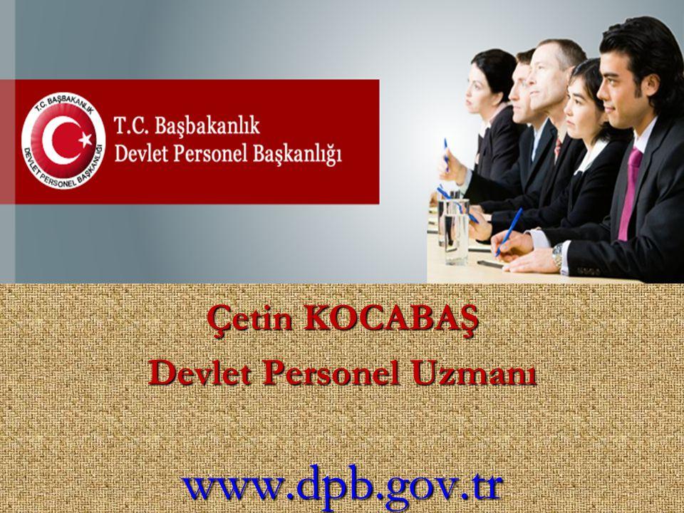 Çetin KOCABAŞ Devlet Personel Uzmanı www.dpb.gov.tr