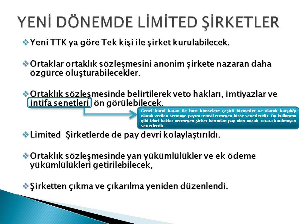  Yeni TTK ya göre Tek kişi ile şirket kurulabilecek.