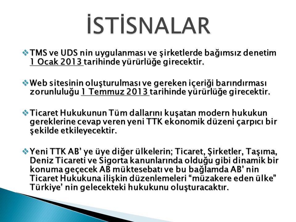  TMS ve UDS nin uygulanması ve şirketlerde bağımsız denetim 1 Ocak 2013 tarihinde yürürlüğe girecektir.