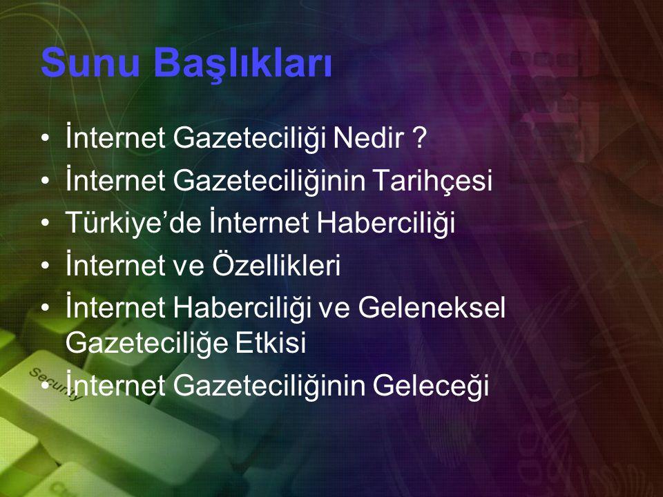 Sunu Başlıkları •İ•İnternet Gazeteciliği Nedir .