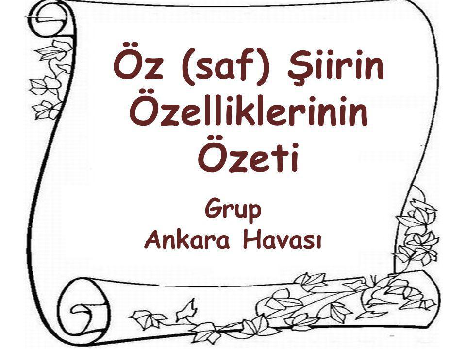 Öz (saf) Şiirin Özelliklerinin Özeti Grup Ankara Havası