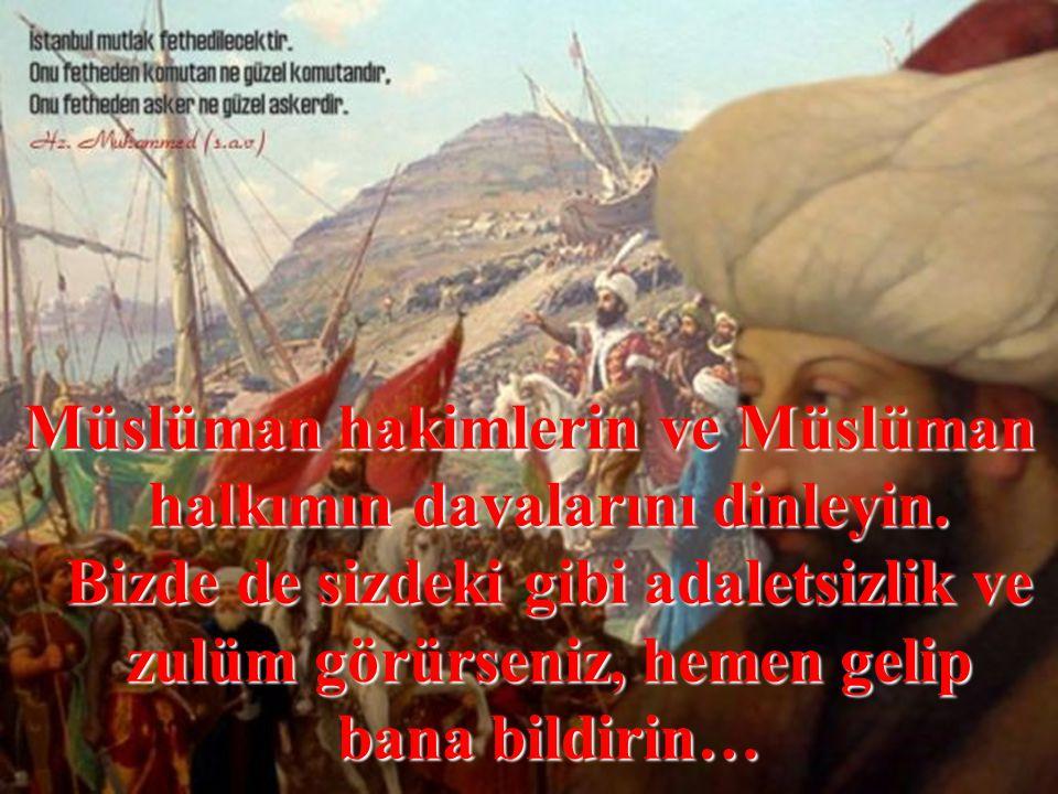 Müslüman hakimlerin ve Müslüman halkımın davalarını dinleyin.