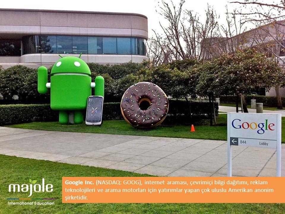 Google Inc. (NASDAQ: GOOG), internet araması, çevrimiçi bilgi dağıtımı, reklam teknolojileri ve arama motorları için yatırımlar yapan çok uluslu Ameri