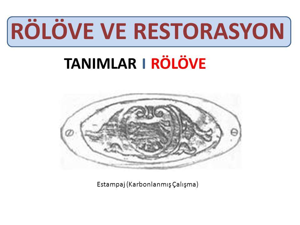 RÖLÖVE VE RESTORASYON TANIMLARRÖLÖVE Estampaj (Karbonlanmış Çalışma)