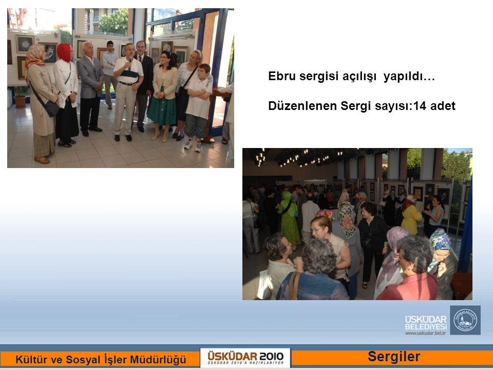 BİR ULU RÜYAYI GÖRENLER ŞEHRİ :ÜSKÜDAR Kültür ve Sosyal İşler Müdürlüğü Ebru sergisi açılışı yapıldı… Düzenlenen Sergi sayısı:14 adet Sergiler