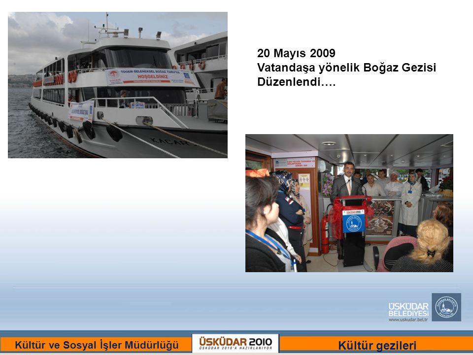 BİR ULU RÜYAYI GÖRENLER ŞEHRİ :ÜSKÜDAR Kültür ve Sosyal İşler Müdürlüğü 20 Mayıs 2009 Vatandaşa yönelik Boğaz Gezisi Düzenlendi….