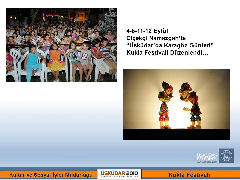 """BİR ULU RÜYAYI GÖRENLER ŞEHRİ :ÜSKÜDAR Kültür ve Sosyal İşler Müdürlüğü 4-5-11-12 Eylül Çiçekçi Namazgah'ta """"Üsküdar'da Karagöz Günleri"""" Kukla Festiva"""
