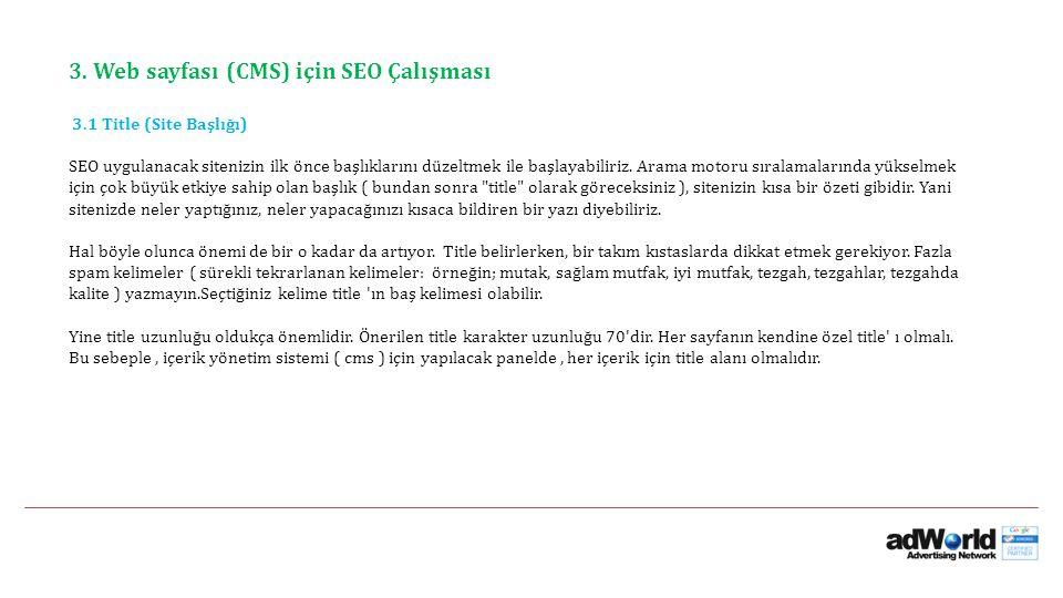 3. Web sayfası (CMS) için SEO Çalışması 3.1 Title (Site Başlığı) SEO uygulanacak sitenizin ilk önce başlıklarını düzeltmek ile başlayabiliriz. Arama m