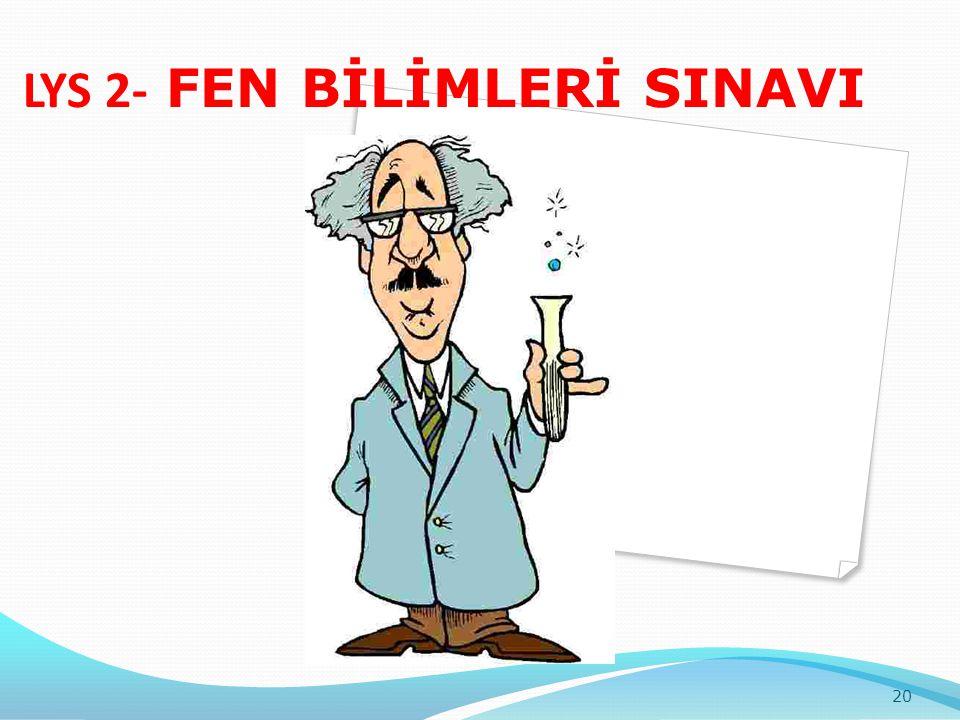 LYS 2- FEN BİLİMLERİ SINAVI 20