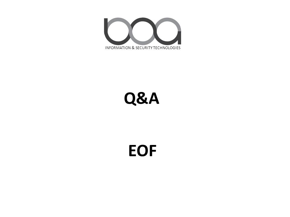 INFORMATION & SECURITY TECHNOLOGIES Q&A EOF