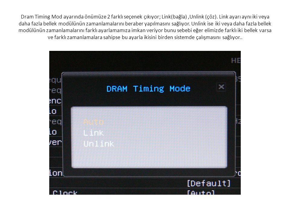 Dram Timing Mod ayarında önümüze 2 farklı seçenek çıkıyor; Link(bağla),Unlink (çöz).