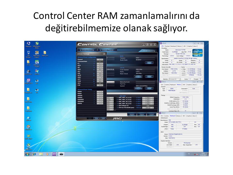 Control Center RAM zamanlamalırını da değitirebilmemize olanak sağlıyor.