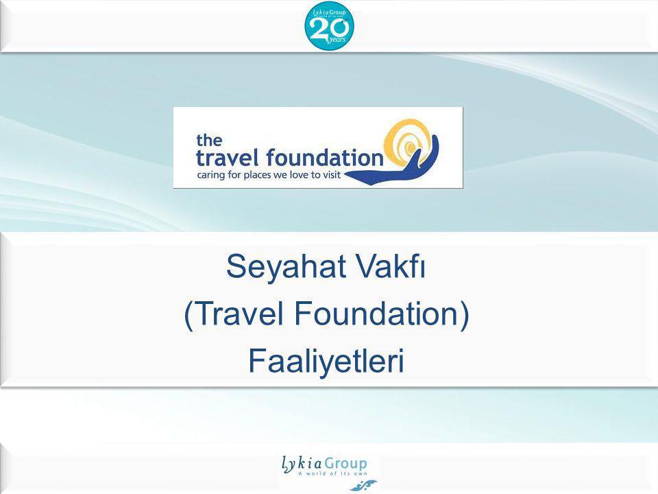 Seyahat Vakfı (Travel Foundation) Faaliyetleri
