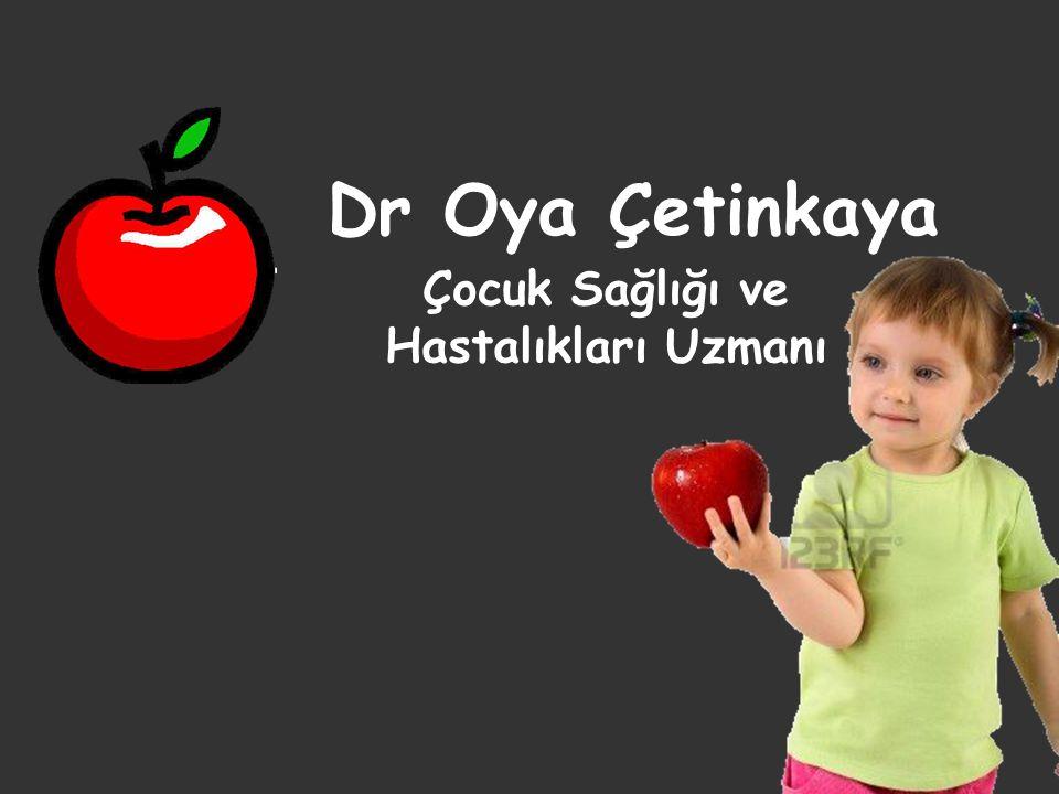 Dr Oya Çetinkaya Çocuk Sağlığı ve Hastalıkları Uzmanı