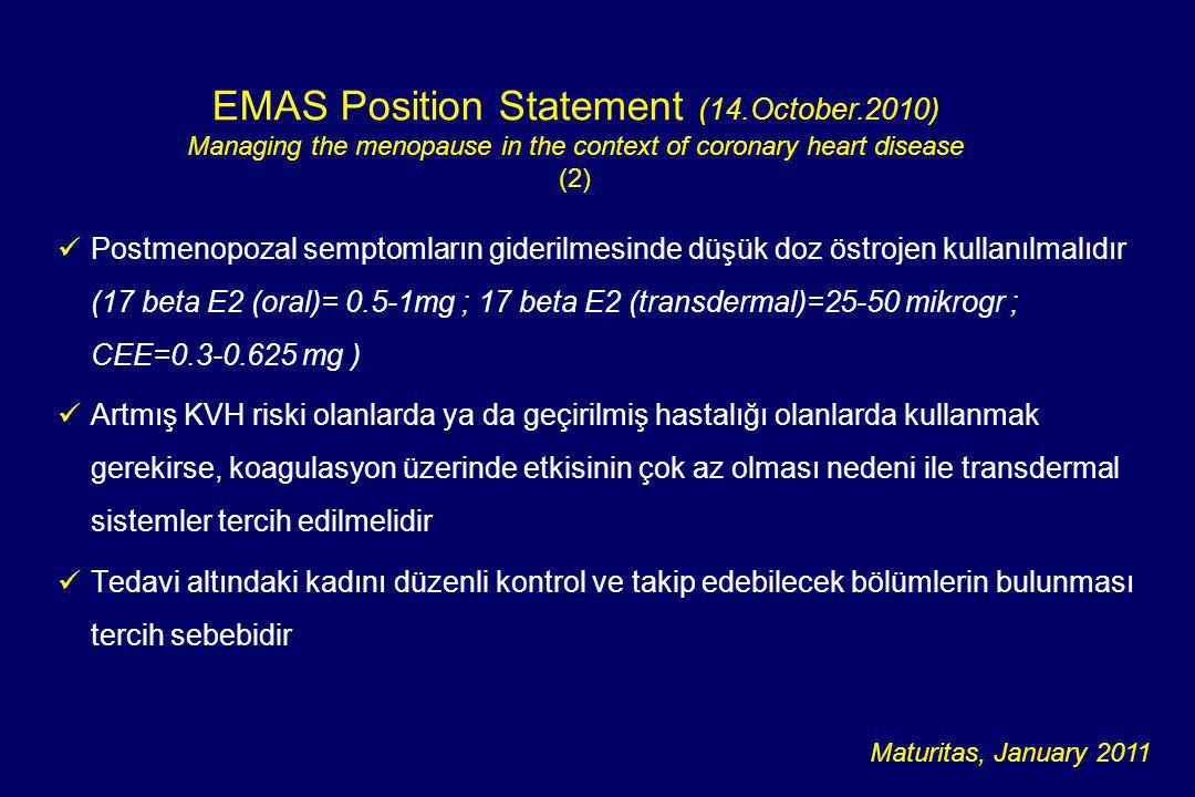 Postmenopozal semptomların giderilmesinde düşük doz östrojen kullanılmalıdır (17 beta E2 (oral)= 0.5-1mg ; 17 beta E2 (transdermal)=25-50 mikrogr ;