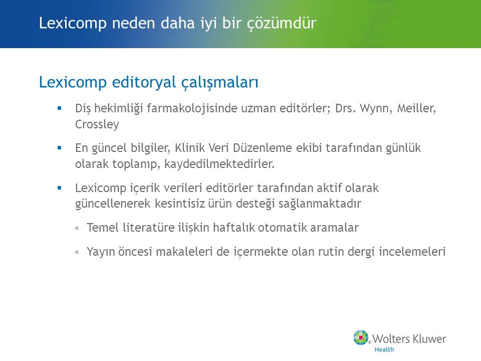 Lexicomp editoryal çalışmaları  Diş hekimliği farmakolojisinde uzman editörler; Drs.