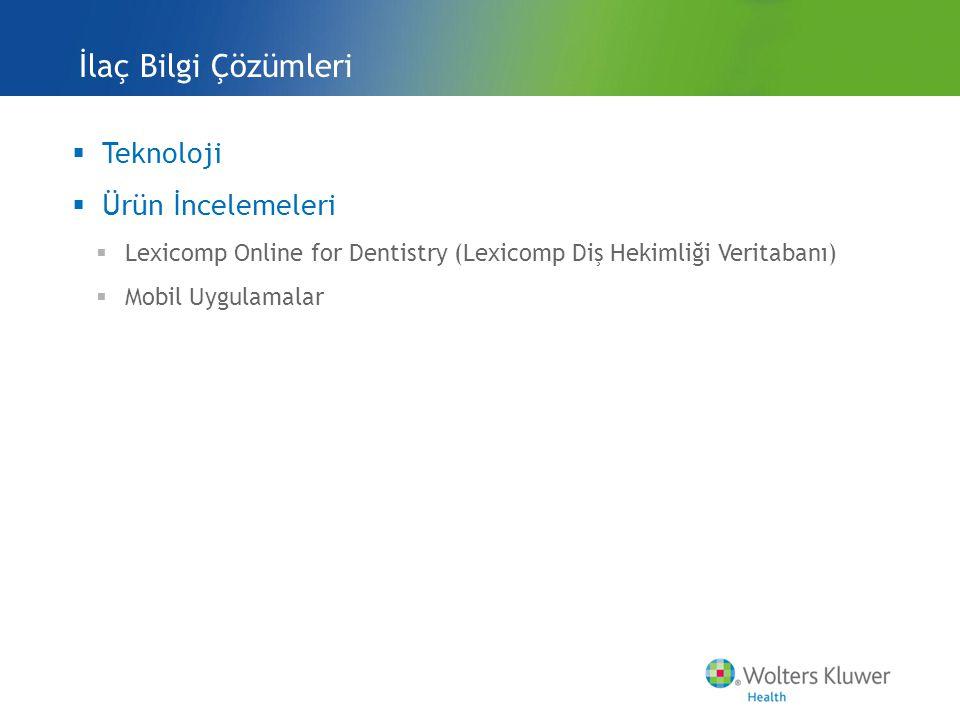 İlaç Bilgi Çözümleri  Teknoloji  Ürün İncelemeleri  Lexicomp Online for Dentistry (Lexicomp Diş Hekimliği Veritabanı)  Mobil Uygulamalar