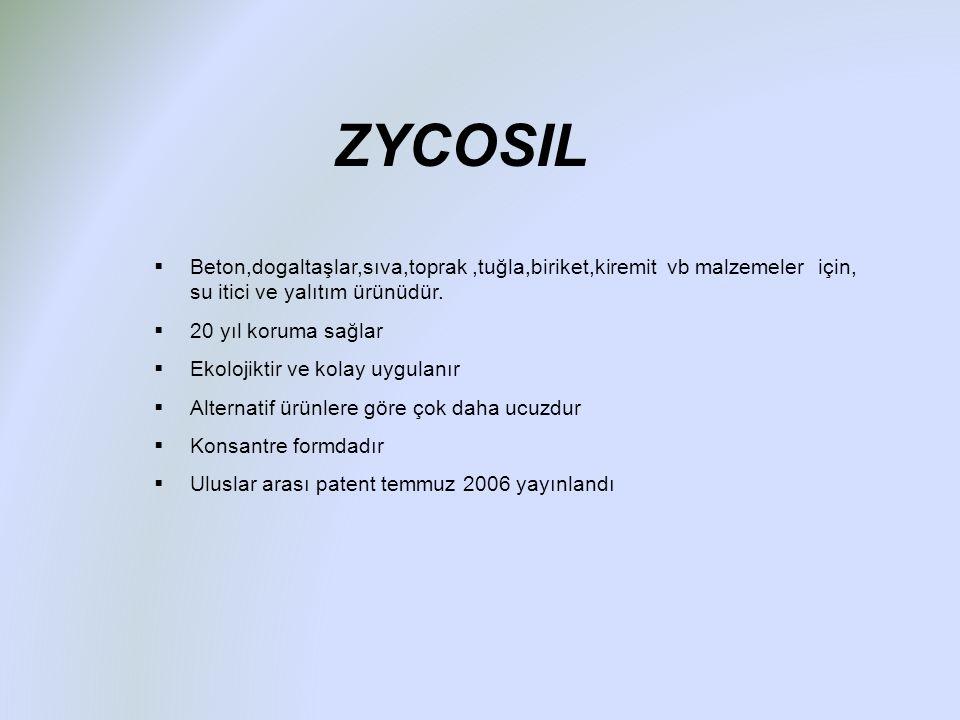 ZYCOSIL  Beton,dogaltaşlar,sıva,toprak,tuğla,biriket,kiremit vb malzemeler için, su itici ve yalıtım ürünüdür.