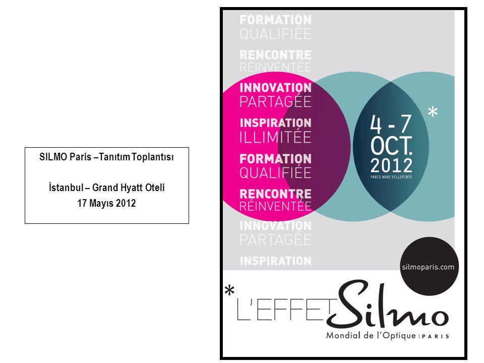 1 SILMO Paris –Tanıtım Toplantısı İstanbul – Grand Hyatt Oteli 17 Mayıs 2012